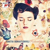 'Motherland' - Quiet and reflective works for piano by Bach, Pärt, Brahms, Kancheli et al. / Khatia Buniatishvili, piano
