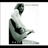 Katie Johnson: Pass You By