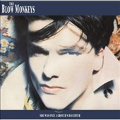 The Blow Monkeys: She Was Only a Grocer's Daughter [Deluxe Edition]