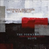 Anthony Branker & Word Play: The Forward (Towards Equality) Suite
