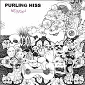 Purling Hiss: Weirdon *
