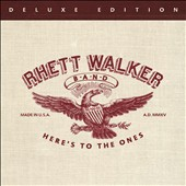 Rhett Walker Band/Rhett Walker: Here's to the Ones [Deluxe Edition] *