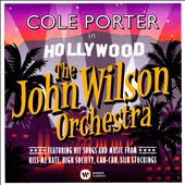 Cole Porter in Hollywood: Hit Songs from 'Kiss Me Kate', 'High Society', 'Can-Can' & 'Silk Stockings' / The John Wilson Orchestra