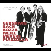 Gershwin, Bach, Bozza, Weill, Meyers, Piazzolla: Chamber Music / Clair-Obscur Saxophone Quartet