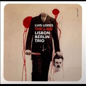 Lisbon Berlin Trio: The  Line [Slipcase]