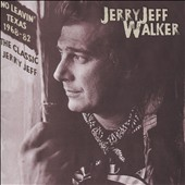 Jerry Jeff Walker: No Leavin' Texas 1968-1982: The Classic Jerry Jeff [3/31]
