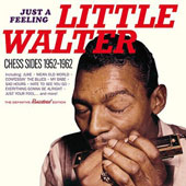 Little Walter: Just a Feeling: Chess Sides 1952-1962