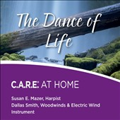Dallas Smith (New Age)/Susan Mazer: The Dance of Life: C.A.R.E. at Home