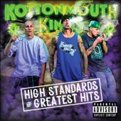 Kottonmouth Kings: High Standard & Greatest Hits [PA] *