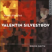Valentin Silvestrov (b.1937): Piano Sonatas Nos. 1 & 3; Classical Sonata; Children's Music I / Simon Smith, piano