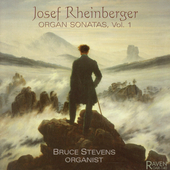 Josef Rheinberger Organ Works Vol 1 / Bruce Stevens