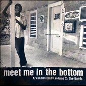 Various Artists: Meet Me in the Bottom-Arkansas Blues, Vol. 2 :The Bands