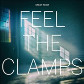 Spray Paint: Feel the Clamps [Digipak] *