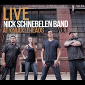 Nick Schnebelen Band: Live at Knuckleheads, Vol. 1 [Digipak]
