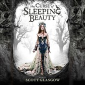 Scott Glasgow: The Curse of Sleeping Beauty [Original Soundtrack]