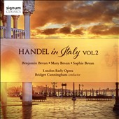 Handel in Italy Vol. 2 - Cantatas, sacred pieces, instrumental compositions, and operatic works  / Bridget Cunningham, conductor; Sophie Bevan, soprano; Mary Bevan, soprano; Benjamin Bevan, baritone