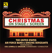 Christmas on Stage & Screen / Col. Lowell E. Graham, The United States Air Force Band & Singing Sergeants