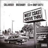 Big2daboy/E3/Collarossi/Baby Eazy E: West Coast Drive Thru [PA]