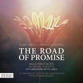 Kurt Weill/Franz Werfel: The Road of Promise, concert adaptation of The Eternal Road / Ted Sperling, MasterVoices; Orchestra of St. Luke's