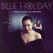 Billie Holiday: The Last Albums
