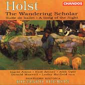 Holst: The Wandering Scholar, etc / Hickox, Attrot, et al