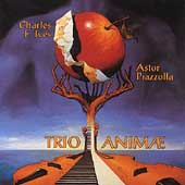 Ives, Piazzolla: Trios / Trio Animae