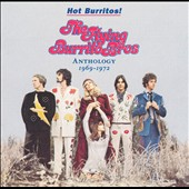 The Flying Burrito Brothers: Hot Burritos! The Flying Burrito Brothers Anthology 1969-1972