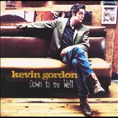 Kevin Gordon: Down to the Well