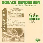 Horace Henderson: At the Trianon Ballroom, 1954 *
