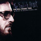 Bill Evans (Piano): My Foolish Heart