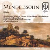 Mendelssohn: Elijah / Sargent, Morison, Thomas, Lewis, et al