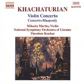 Khachaturian: Violin Concerto, Concerto-Rhapsody / Martin