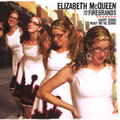 Elizabeth McQueen & the FireBrands: Happy Doing What We're Doing