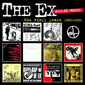 The Ex: Singles. Period. The Vinyl Years 1980-1990