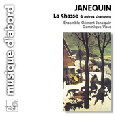 Janequin: La Chasse et autres chansons / Ensemble Janequin