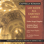 Lay Aside All Earthly Cares / Cappella Romana