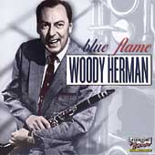 Woody Herman: Blue Flame [1955]