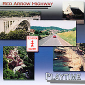 Playtime: Red Arrow Highway