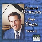 Richard Dowling Plays Chopin, Volume II