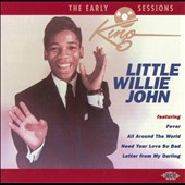 Little Willie John: Early King Sessions