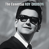 Roy Orbison: The Essential Roy Orbison