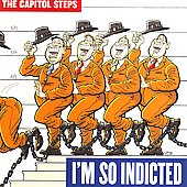 Capitol Steps: I'm So Indicted