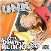 Unk (Rap): Beat'n Down Yo Block [PA]