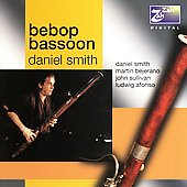 Daniel Smith (Bassoon): Bebop Bassoon