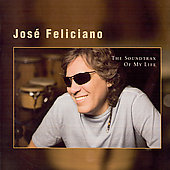 José Feliciano: The Soundtrax of My Life