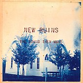 New Ruins: The Sound They Make