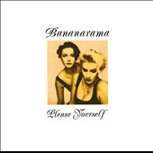 Bananarama: Please Yourself [Remaster]