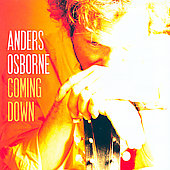 Anders Osborne: Coming Down