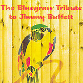 The Sidekicks (pop vocal group): Bluegrass Tribute to Jimmy Buffett *
