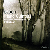 Bloch: Piano Quintets / Piers Lane, Goldner String Quartet